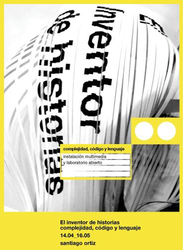 ART_MULTIMEDIA_SANTIA ORTIZ 2004_MEDIALAB MADRIS_EL INVENTOR DE LA HISTORIA_00_flyer